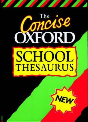 Reference Thesaurus Reference Thesaurus Usage Quotations And More The Concise Oxford School Thesaurus Alan Spooner