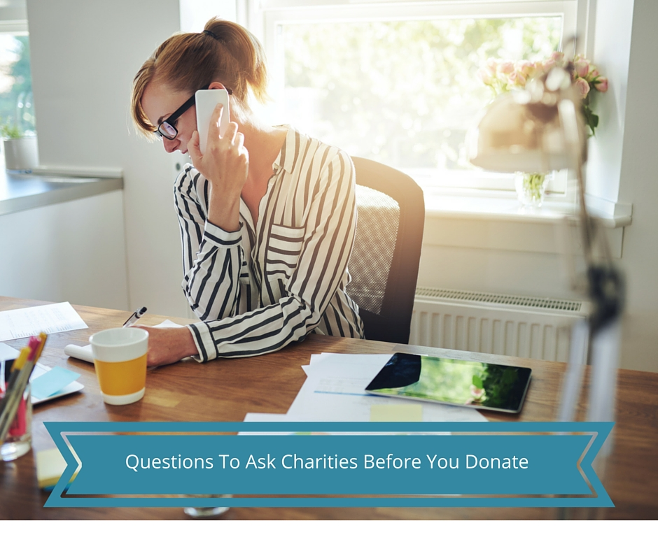Questions To Ask Charities Before Donating  Charity Navigator - Charity Evaluation
