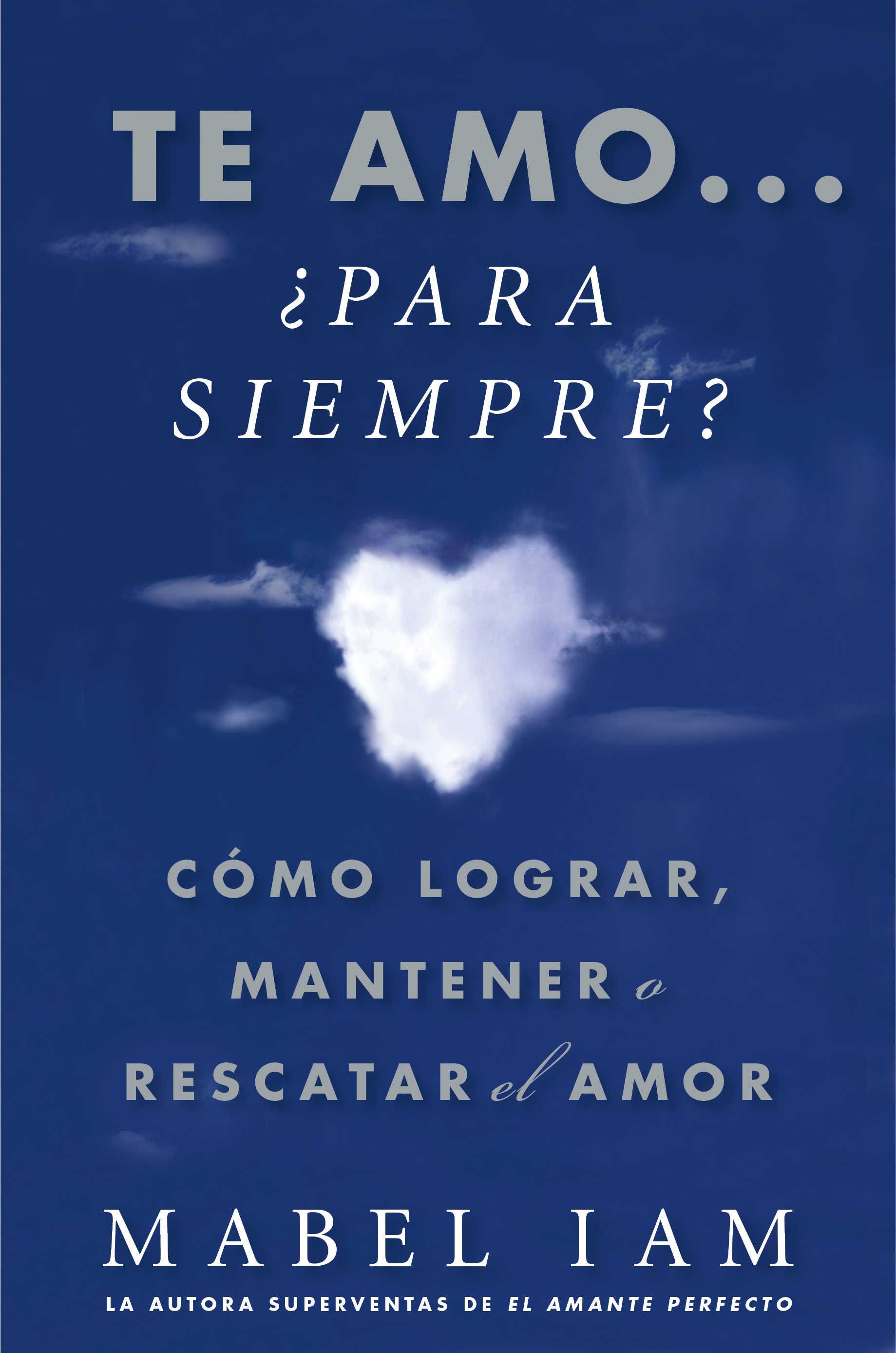 Te Amo Libro Te Amo Para Siempre I Love You Now What Book By