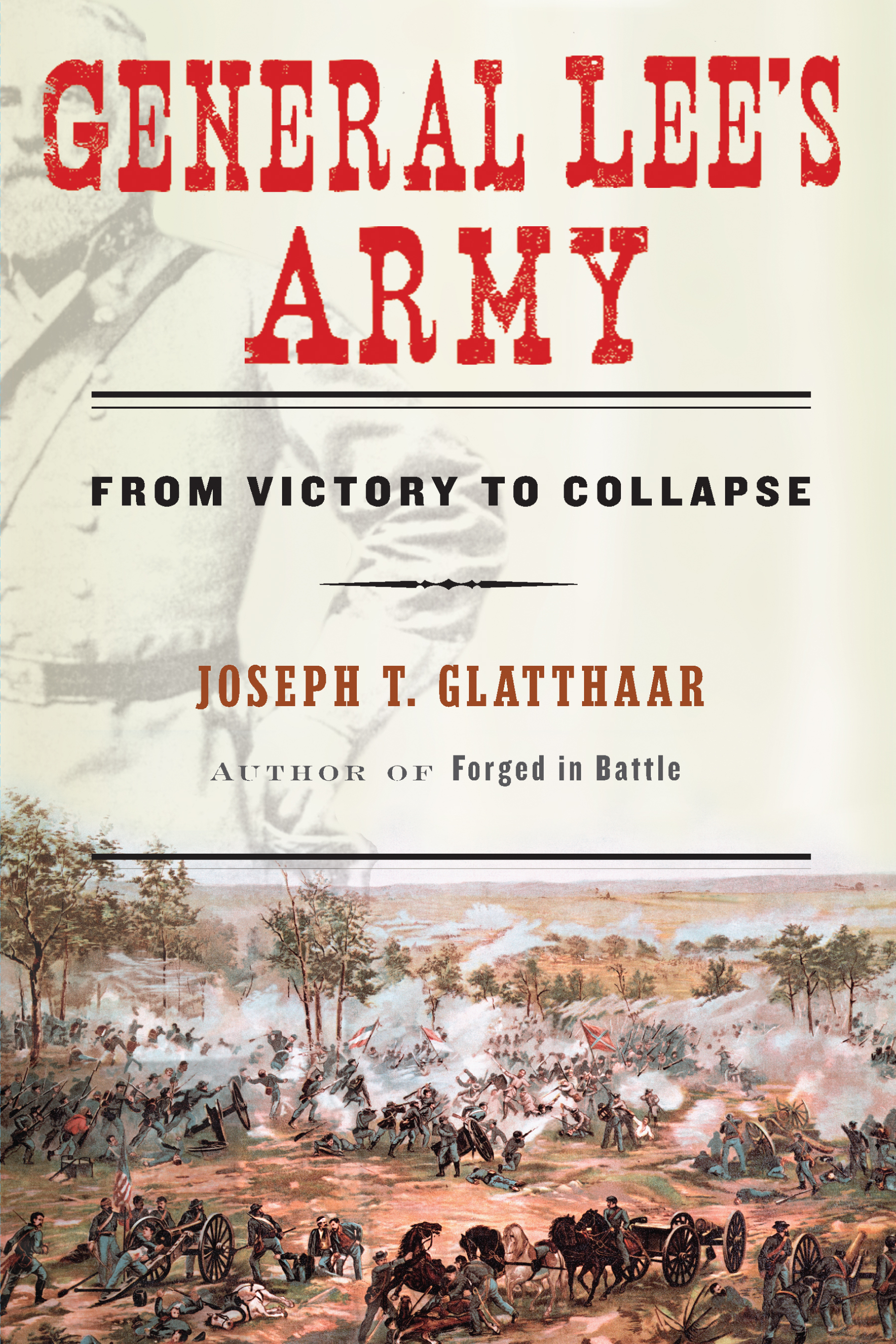 Glatthaar General Lee S Army Ebook By Joseph Glatthaar Official Publisher