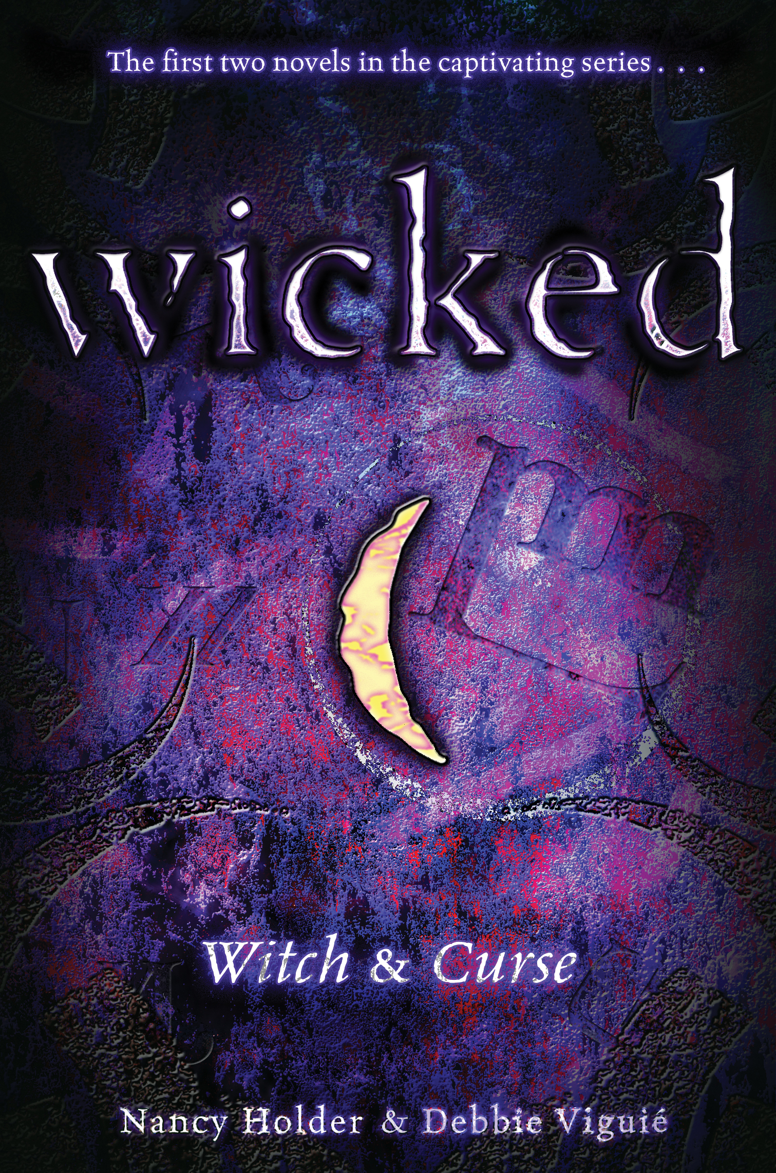 Wicked Libro Wicked Book By Nancy Holder Debbie Viguié Official Publisher