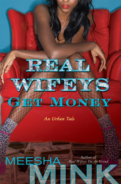 Real Wifeys: Get Money | Book by Meesha Mink | Official Publisher Page | Simon & Schuster Canada