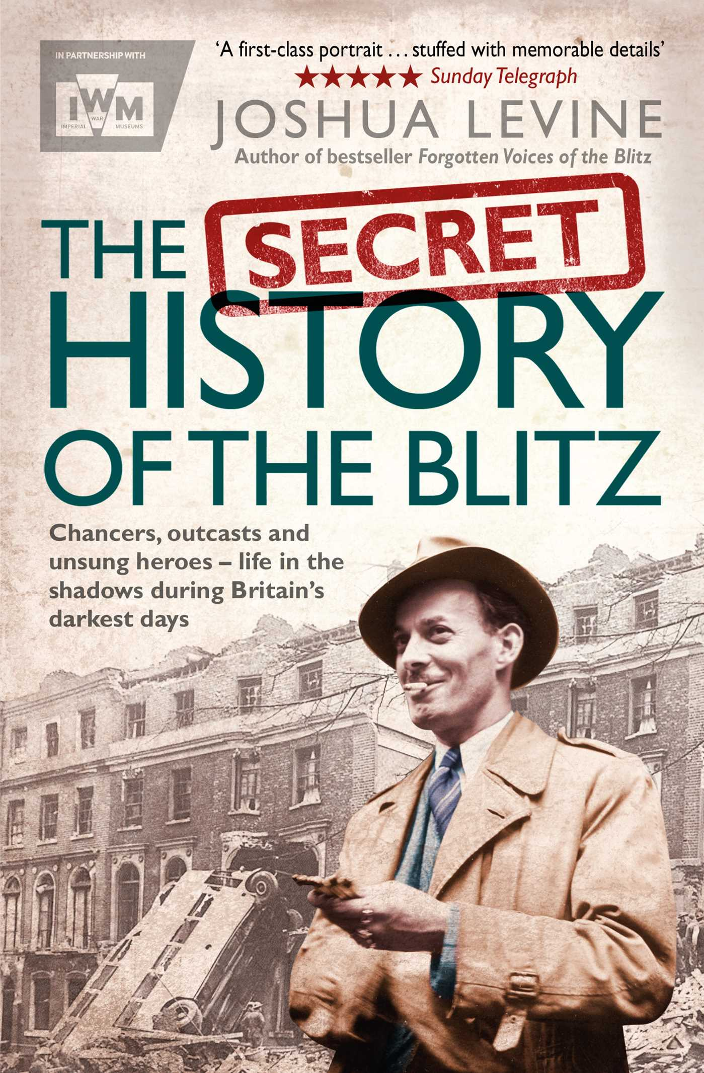 O History S The Secret History Of The Blitz Book By Joshua Levine Official