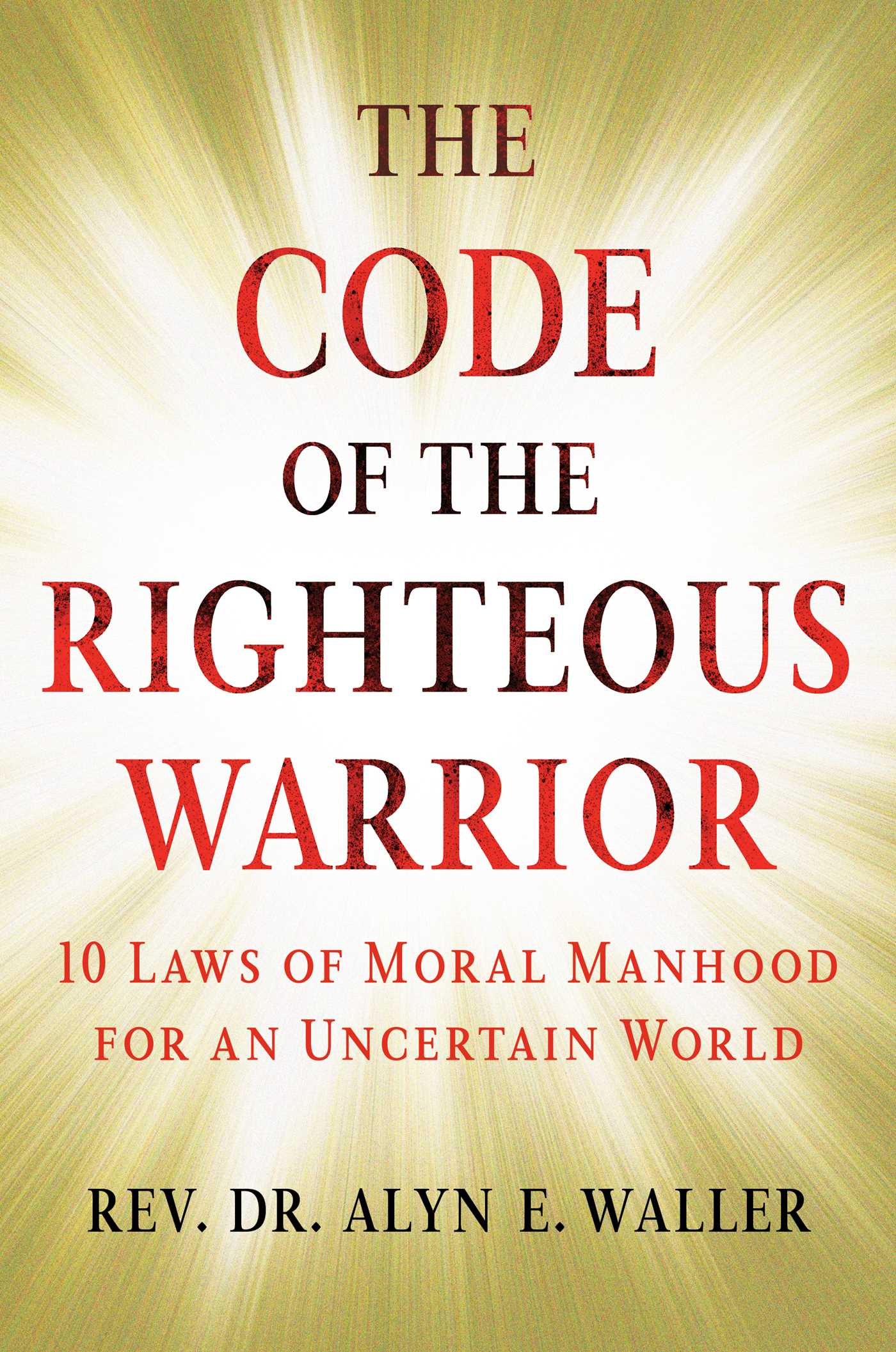 Garage Gym Warrior The Code Of The Righteous Warrior Book By Alyn E Waller
