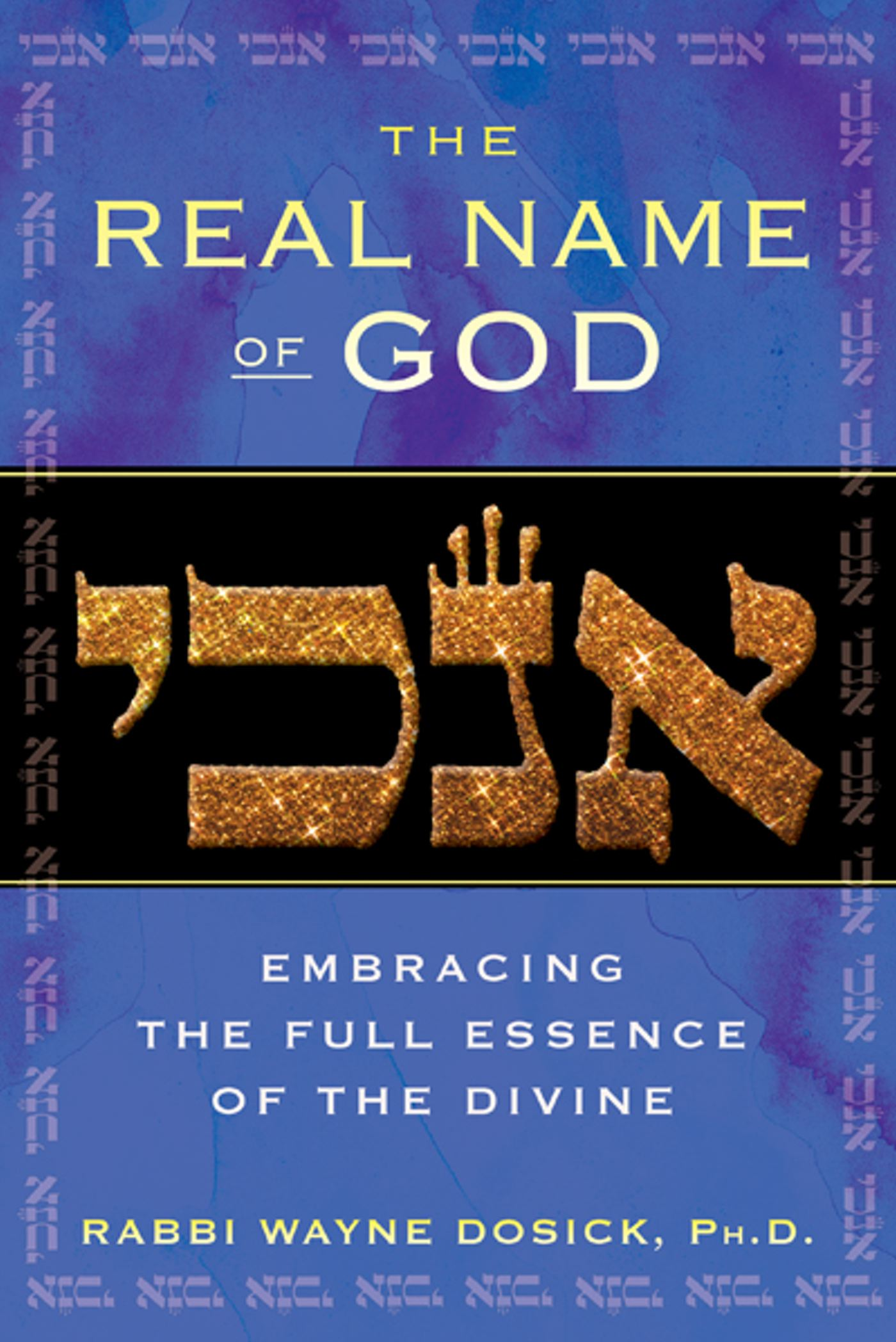 Pictures Of The Real God The Real Name Of God Book By Rabbi Wayne Dosick Official