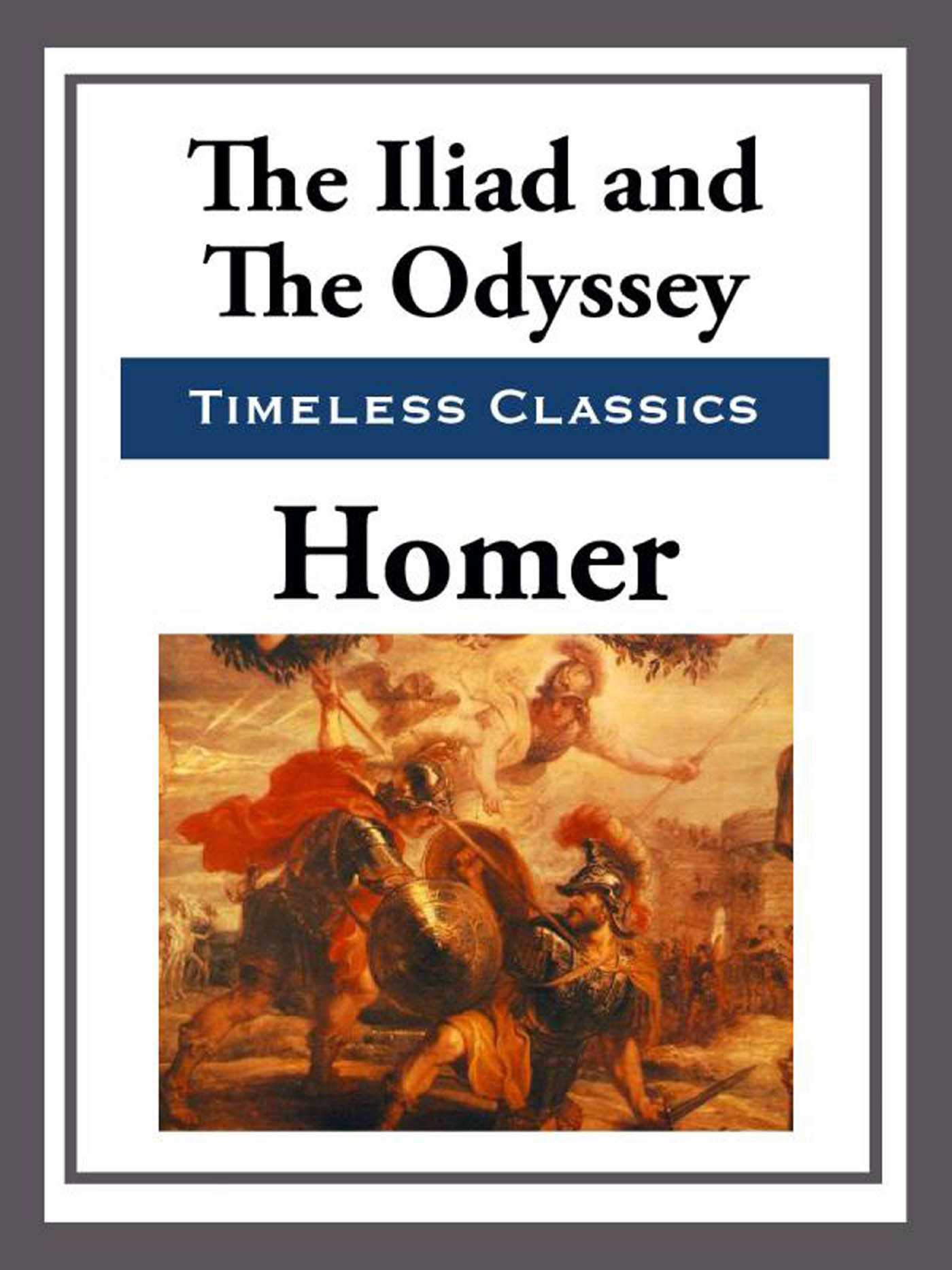 Iliad Homer The Iliad The Odyssey Ebook By Homer Official Publisher Page
