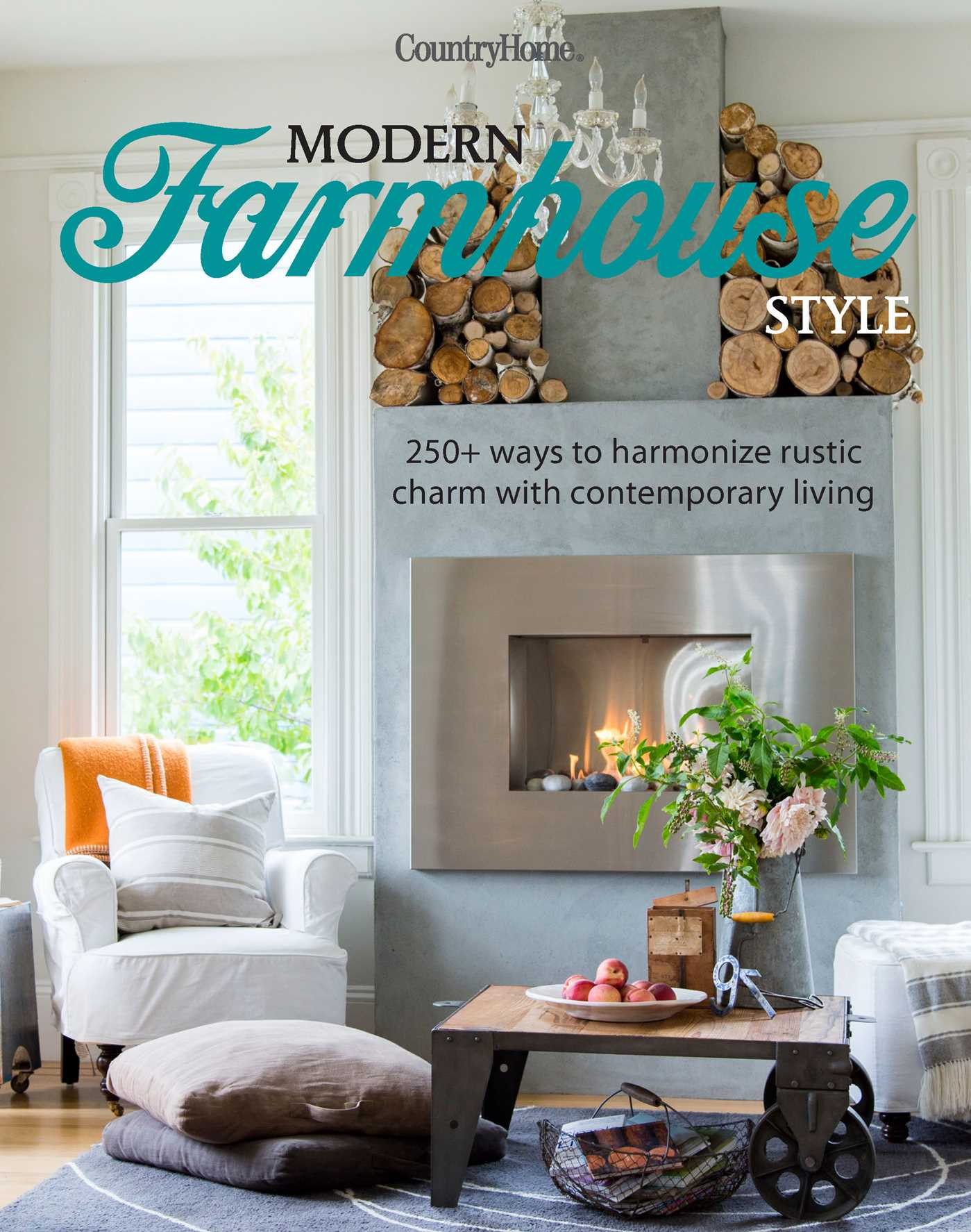 Modern Farmhouse Style Book By Country Home Official Publisher Page Simon Schuster