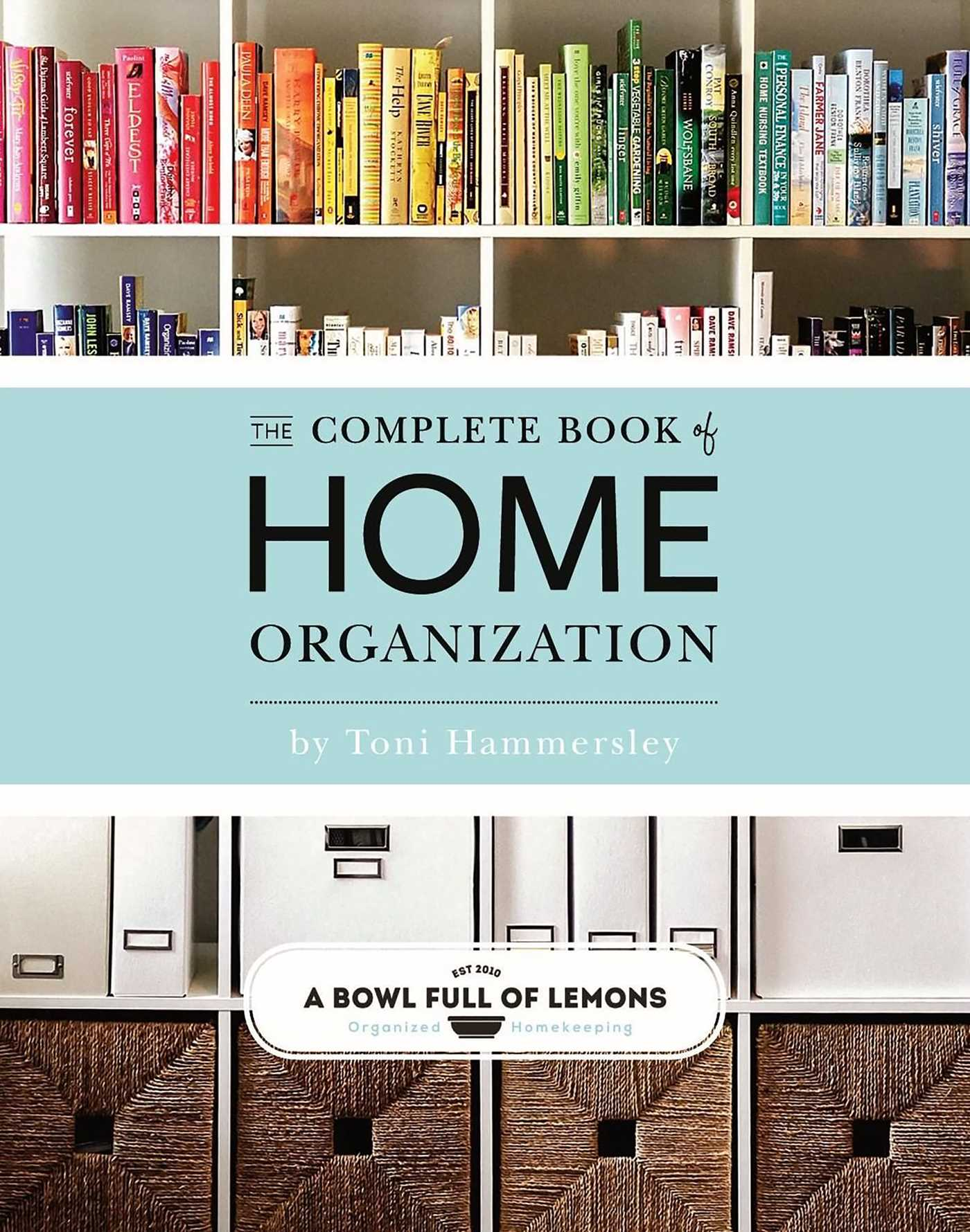 Home Organization The Complete Book Of Home Organization Book By Toni Hammersley