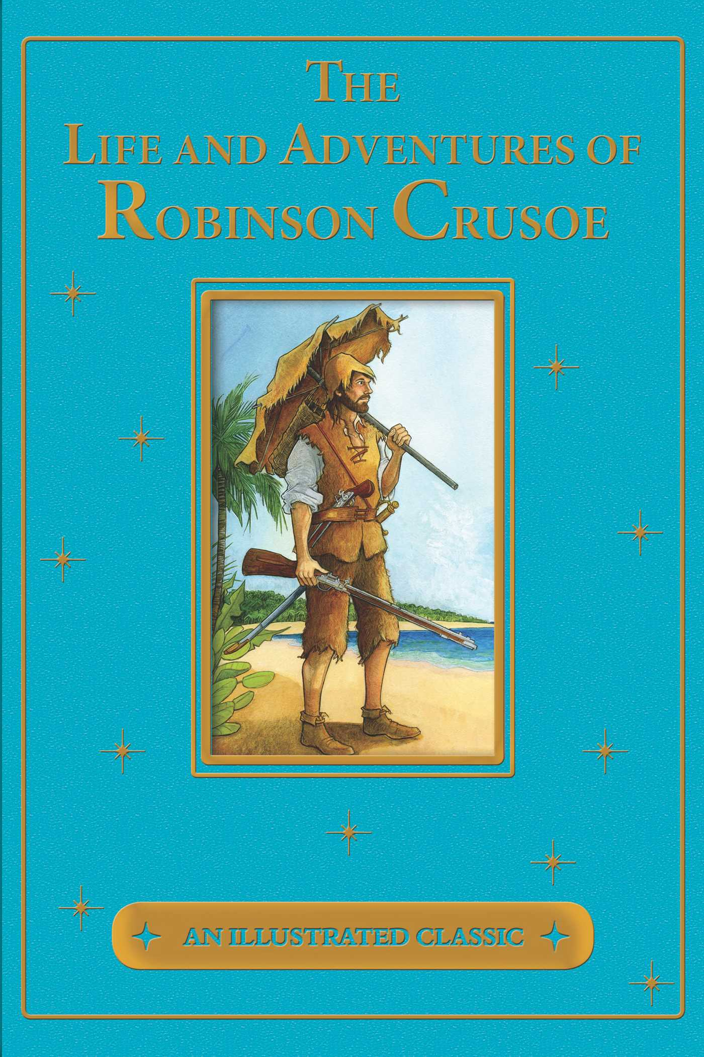 Robinson Crusoe The Life And Adventures Of Robinson Crusoe Book By Daniel Defoe
