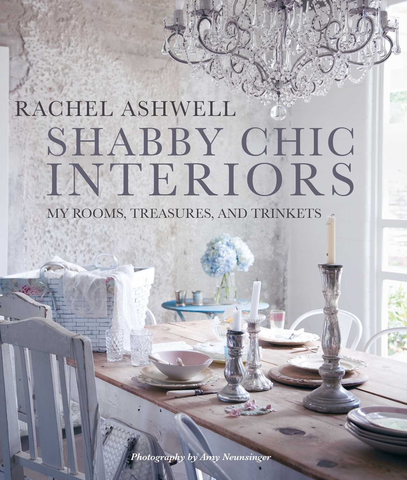 Shabby Chic Shabby Chic Interiors Book By Rachel Ashwell Official