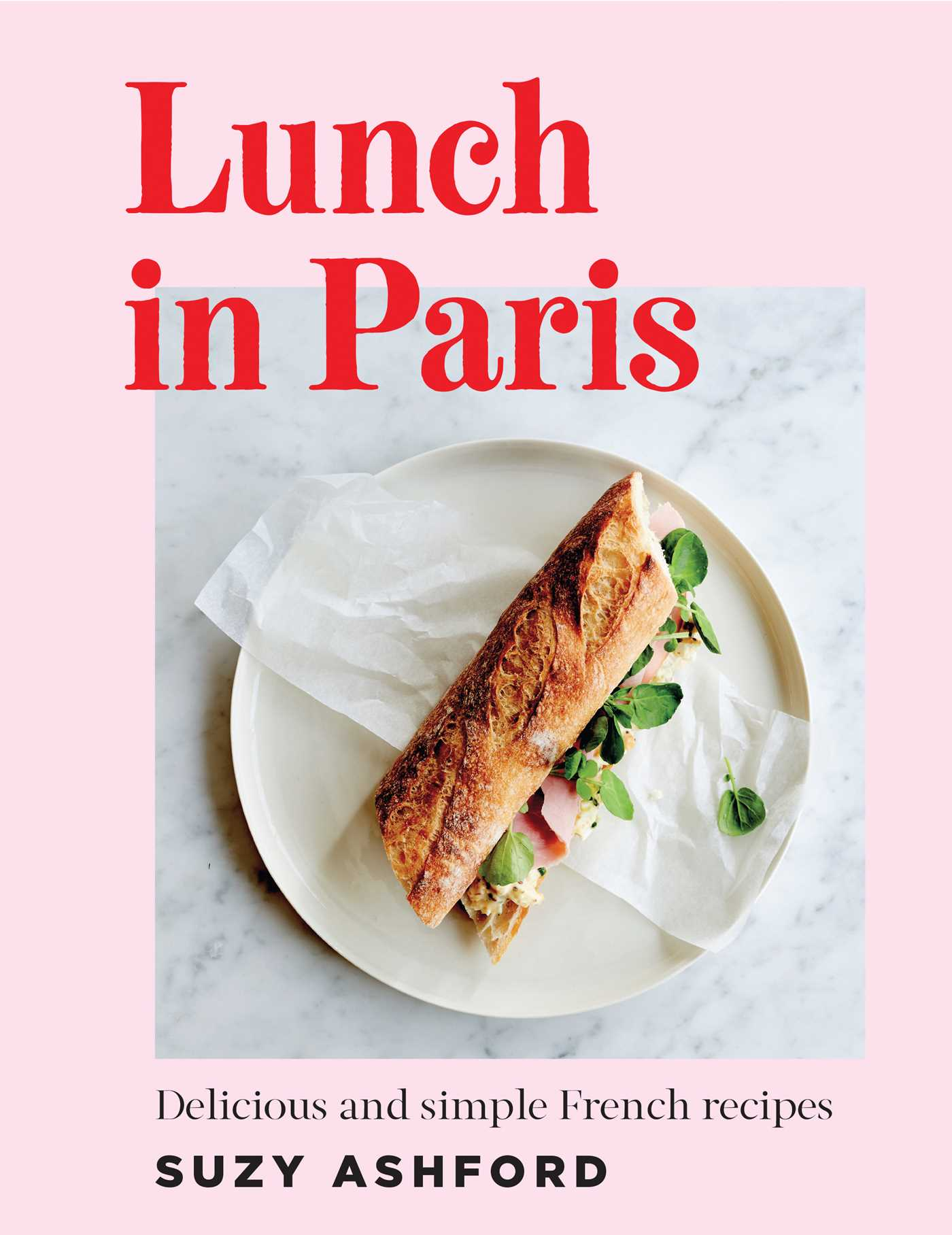 Ashford Paris Lunch In Paris Book By Suzy Ashford Official Publisher Page