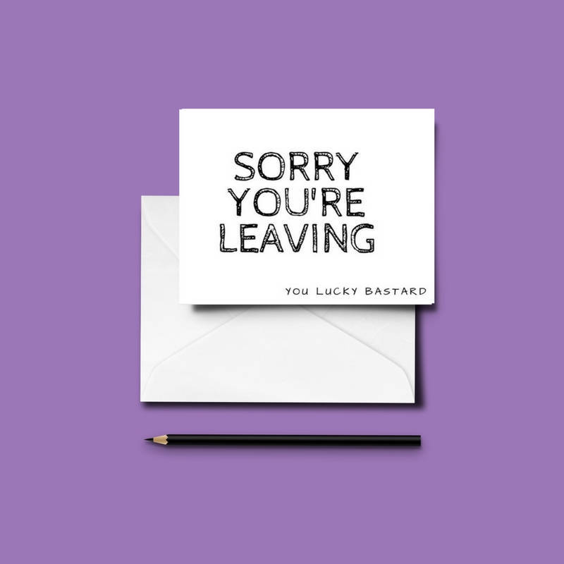 Funny LEAVING/NEW JOB Card / Friends / Colleagues / Fun /Humour