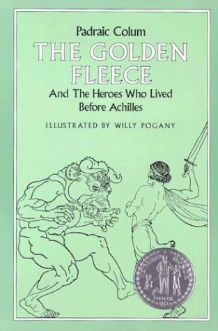 The Golden Fleece and the Heroes Who Lived Before Achilles Books