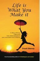 Life is What You Make It: A Story of Love, Hope and How Determination Can Overcome Even Destiny Books