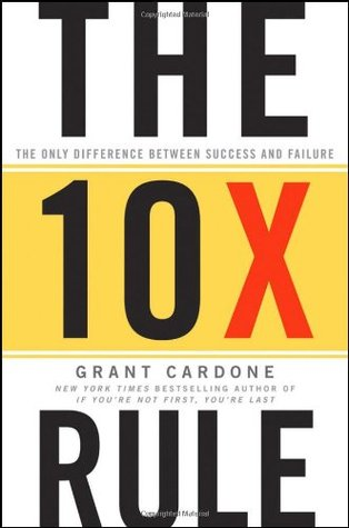 The 10X Rule: The Only Difference Between Success and Failure Books