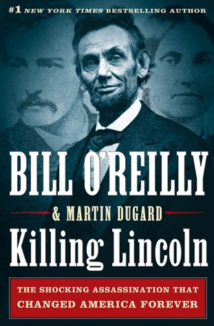 Killing Lincoln: The Shocking Assassination that Changed America Forever Books