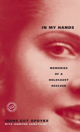 In My Hands: Memories of a Holocaust Rescuer Books