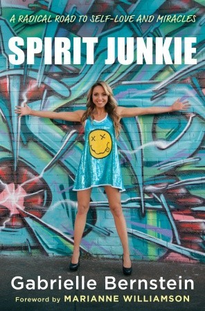 Spirit Junkie: A Radical Road to Self-Love and Miracles Books