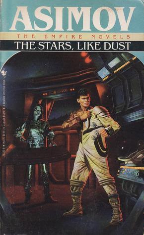 The Stars, Like Dust (Galactic Empire, #1) Books