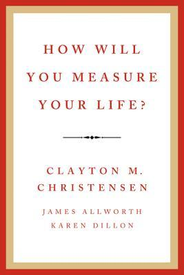 How Will You Measure Your Life? Books