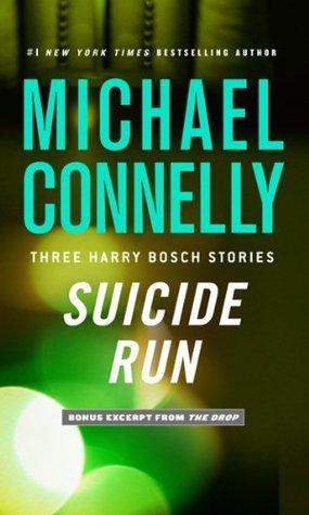 Suicide Run: Three Harry Bosch Stories (Harry Bosch, #16.5; Harry Bosch Universe, #19.5)