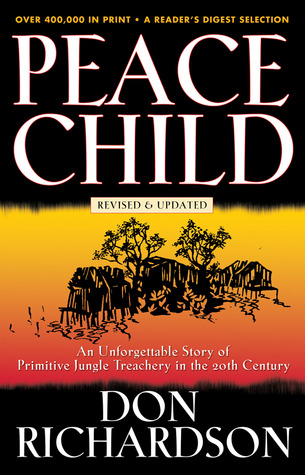 Peace Child: An Unforgettable Story of Primitive Jungle Treachery in the 20th Century Books