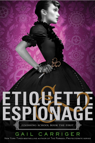 Etiquette & Espionage (Finishing School, #1) Books