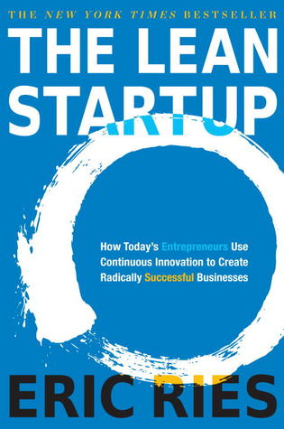 The Lean Startup: How Today's Entrepreneurs Use Continuous Innovation to Create Radically Successful Businesses Books