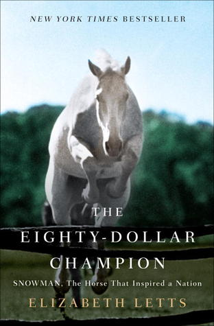 The Eighty-Dollar Champion: Snowman, the Horse That Inspired a Nation Books