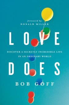Love Does: Discover a Secretly Incredible Life in an Ordinary World Books