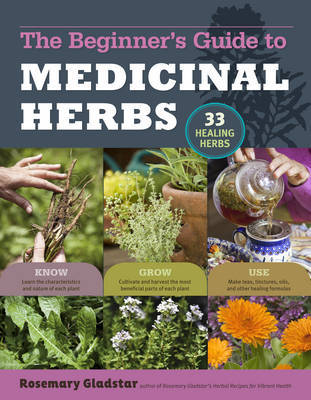 Rosemary Gladstar's Medicinal Herbs: A Beginner's Guide Books