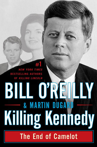 Killing Kennedy: The End of Camelot Books