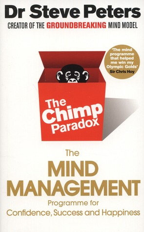 The Chimp Paradox: The Acclaimed Mind Management Programme to Help You Achieve Success, Confidence and Happiness Books