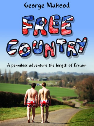 Free Country: A Penniless Adventure the Length of Britain Books