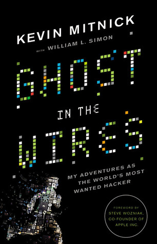 Ghost in the Wires: My Adventures as the World's Most Wanted Hacker Books