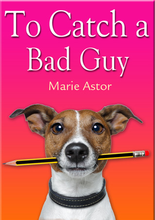 To Catch a Bad Guy (Janet Maple #1) Books