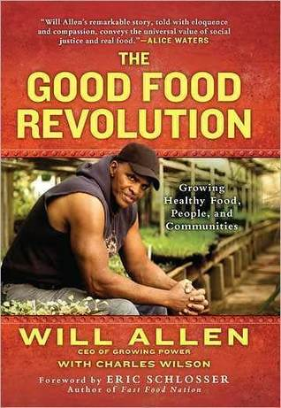 The Good Food Revolution: Growing Healthy Food, People, and Communities Books