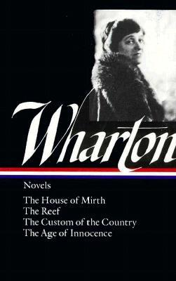 The House of Mirth / The Reef / The Custom of the Country / The Age of Innocence Books