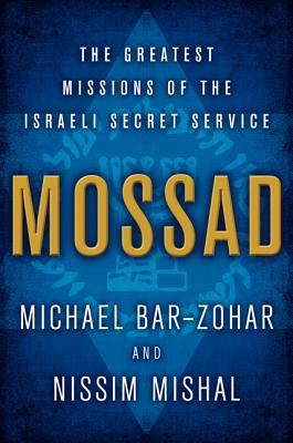 Mossad: The Greatest Missions of the Israeli Secret Service Books