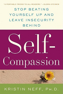 Self-Compassion: Stop Beating Yourself Up and Leave Insecurity Behind Books
