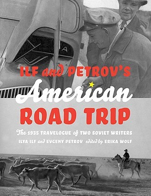 Ilf and Petrov's American Road Trip: The 1935 Travelogue of Two Soviet Writers Books
