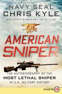 American Sniper: The Autobiography of the Most Lethal Sniper in U.S. Military History Books