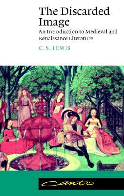 The Discarded Image: An Introduction to Medieval and Renaissance Literature Books