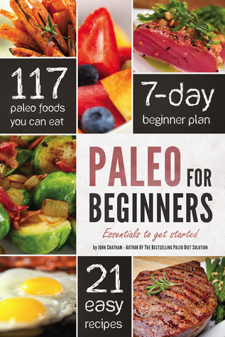 Paleo for Beginners: Essentials to Get Started Books