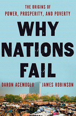 Why Nations Fail: The Origins of Power, Prosperity, and Poverty Books