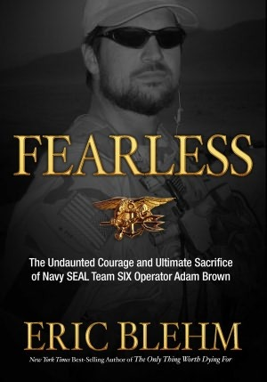 Fearless: The Heroic Story of One Navy SEAL's Sacrifice in the Hunt for Osama Bin Laden and the Unwavering Devotion of the Woman Who Loved Him Books