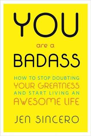 You Are a Badass: How to Stop Doubting Your Greatness and Start Living an Awesome Life Books