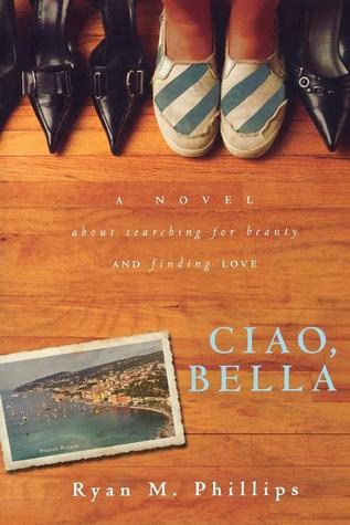 Ciao, Bella: A Novel About Searching for Beauty and Finding Love Books