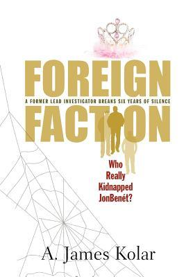 Foreign Faction - Who Really Kidnapped JonBenet? Books