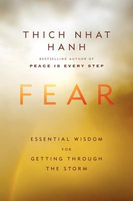 Fear: Essential Wisdom for Getting Through the Storm Books
